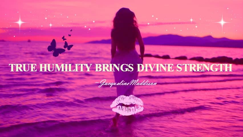 Humility Is Beautiful