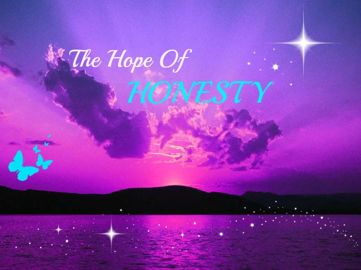 The Hope of Honesty