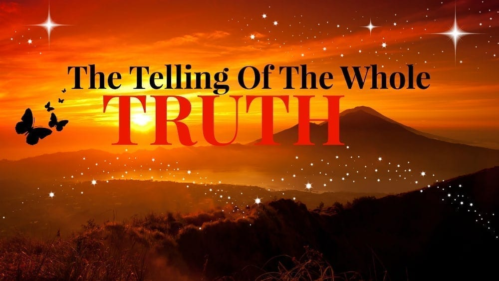 The Telling of The Whole Truth