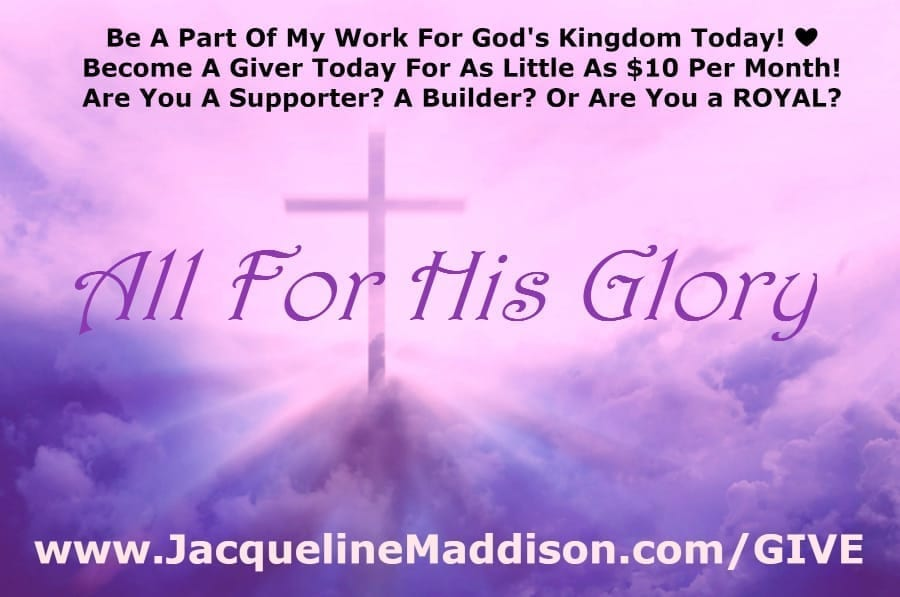 Be A Part Of My Work For God's Kingdom Today! Become A Giver Today For As Little As $10 Per Month! Are You A Supporter? A Builder? Or Are You a #ROYAL?